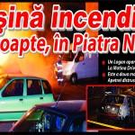 Maşină incendiată ieri noapte, în Piatra Neamţ (album FOTO)