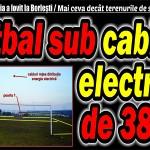 Fotbal sub cabluri electrice