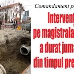 Comandament pentru apă / Intervenția pe magistrala de apă a durat jumătate din timpul preconizat