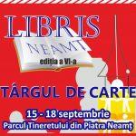 În perioada 15-18 septembrie, la Piatra Neamț  Târgul de Carte Libris, ediția a VI-a